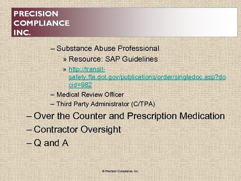 PRECISION COMPLIANCE INC. – Substance Abuse Professional » Resource: SAP Guidelines » http: //transitsafety.