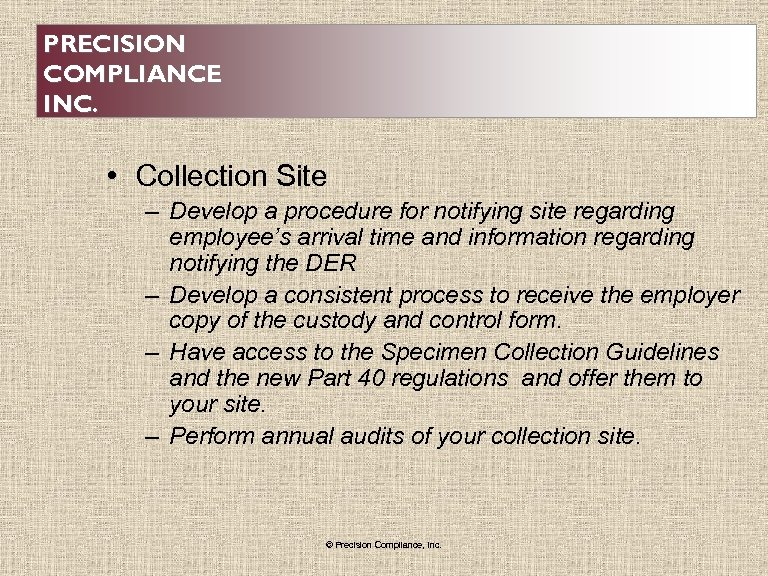 PRECISION COMPLIANCE INC. • Collection Site – Develop a procedure for notifying site regarding