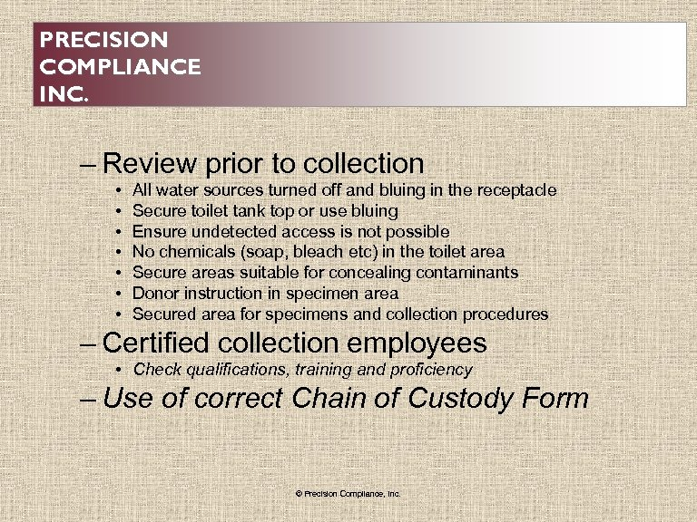 PRECISION COMPLIANCE INC. – Review prior to collection • • All water sources turned