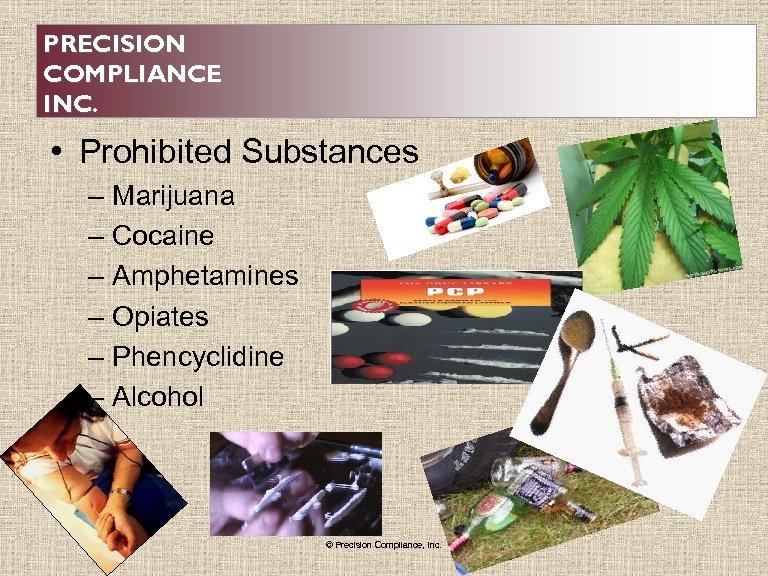 PRECISION COMPLIANCE INC. • Prohibited Substances – Marijuana – Cocaine – Amphetamines – Opiates