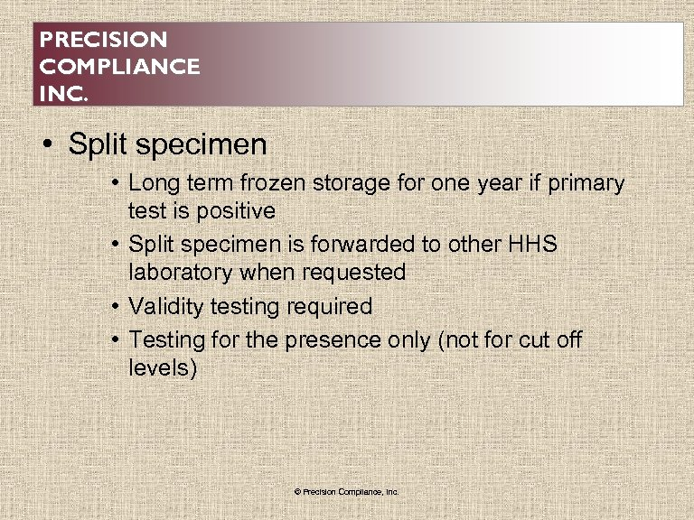 PRECISION COMPLIANCE INC. • Split specimen • Long term frozen storage for one year
