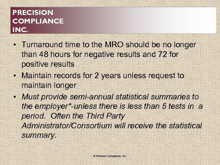 PRECISION COMPLIANCE INC. • Turnaround time to the MRO should be no longer than