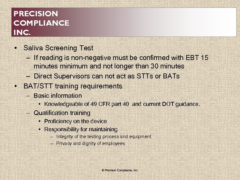 PRECISION COMPLIANCE INC. • Saliva Screening Test – If reading is non-negative must be
