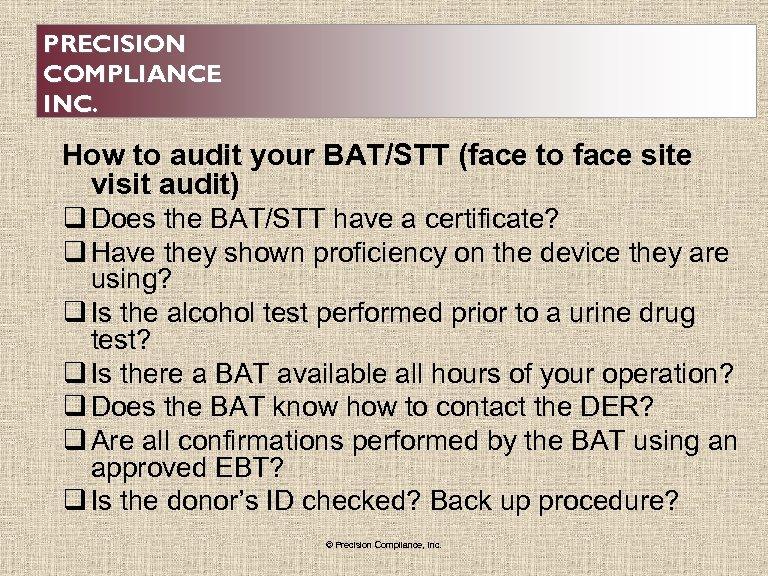 PRECISION COMPLIANCE INC. How to audit your BAT/STT (face to face site visit audit)