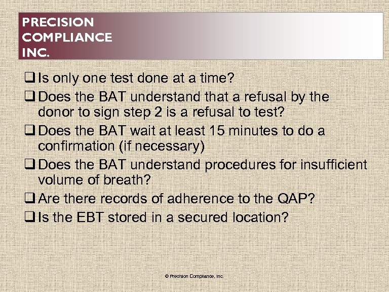 PRECISION COMPLIANCE INC. q Is only one test done at a time? q Does