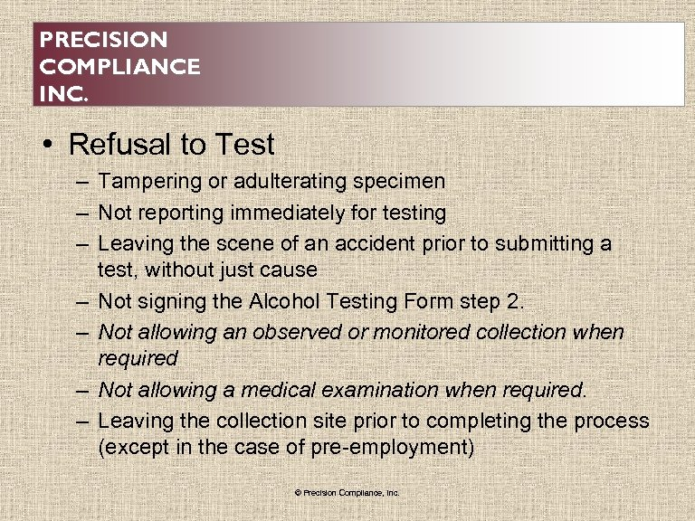PRECISION COMPLIANCE INC. • Refusal to Test – Tampering or adulterating specimen – Not