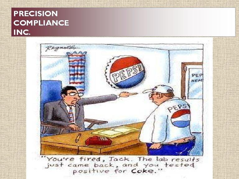PRECISION COMPLIANCE INC. © Precision Compliance, Inc.