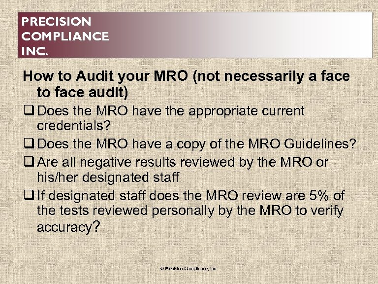 PRECISION COMPLIANCE INC. How to Audit your MRO (not necessarily a face to face