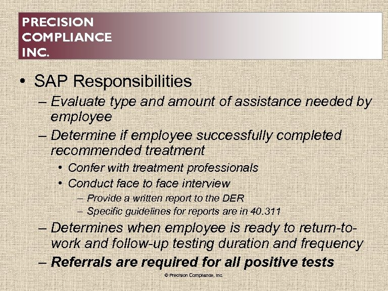 PRECISION COMPLIANCE INC. • SAP Responsibilities – Evaluate type and amount of assistance needed