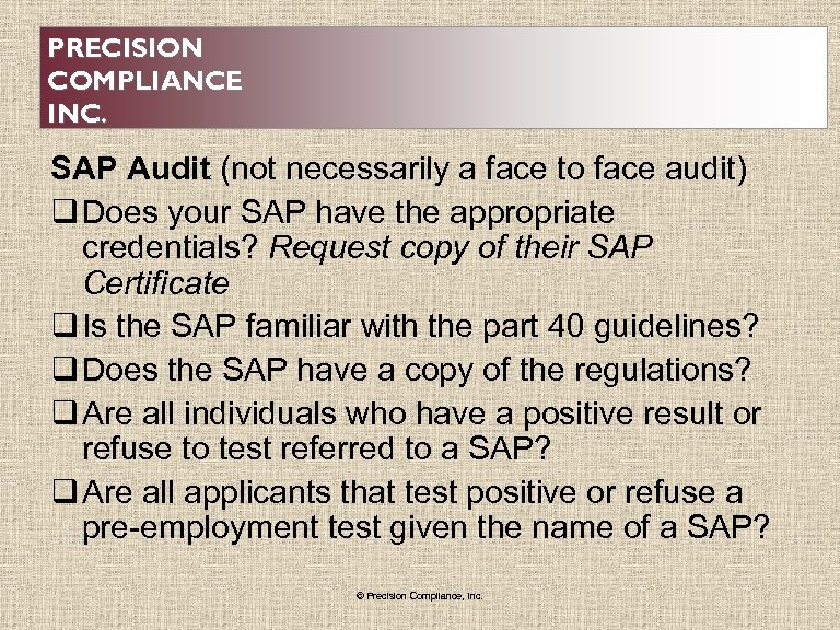 PRECISION COMPLIANCE INC. SAP Audit (not necessarily a face to face audit) q Does