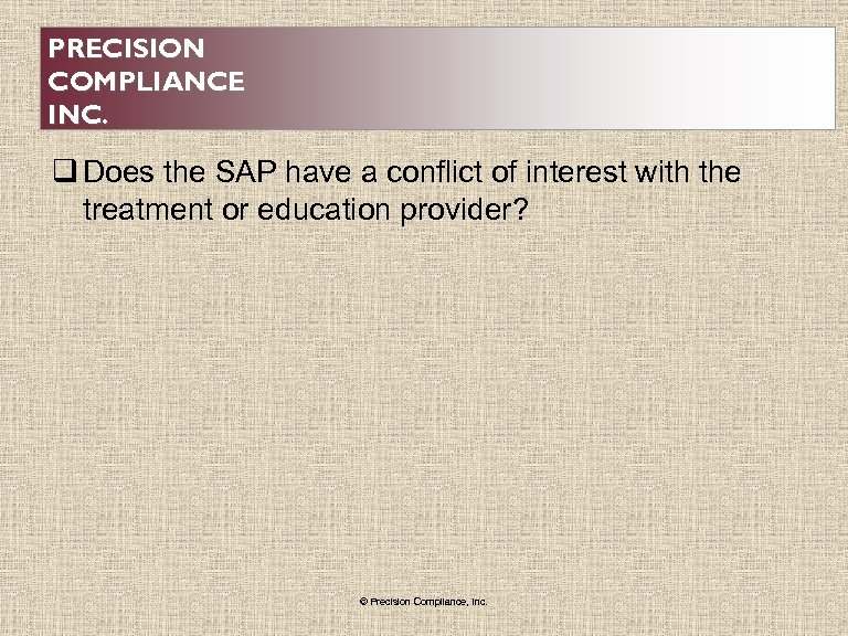 PRECISION COMPLIANCE INC. q Does the SAP have a conflict of interest with the