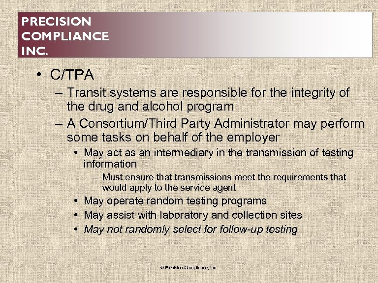 PRECISION COMPLIANCE INC. • C/TPA – Transit systems are responsible for the integrity of