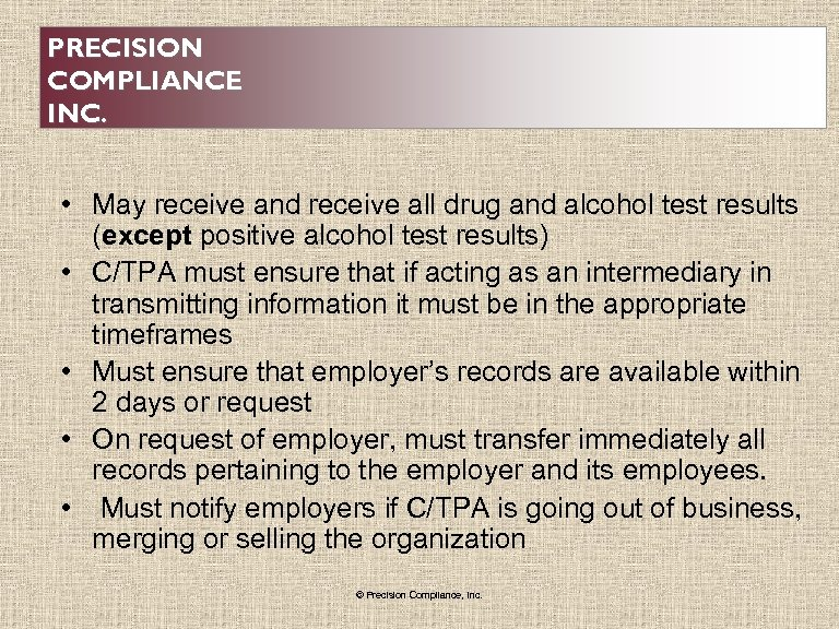 PRECISION COMPLIANCE INC. • May receive and receive all drug and alcohol test results