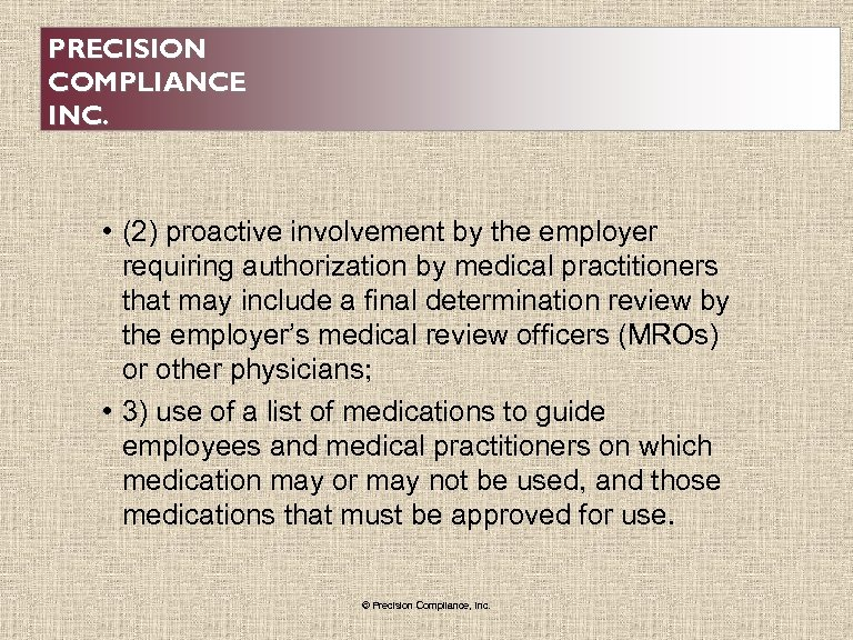PRECISION COMPLIANCE INC. • (2) proactive involvement by the employer requiring authorization by medical