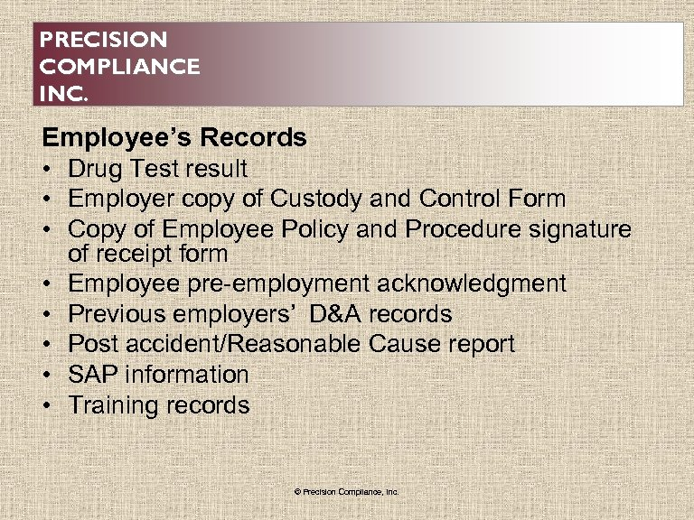 PRECISION COMPLIANCE INC. Employee's Records • Drug Test result • Employer copy of Custody
