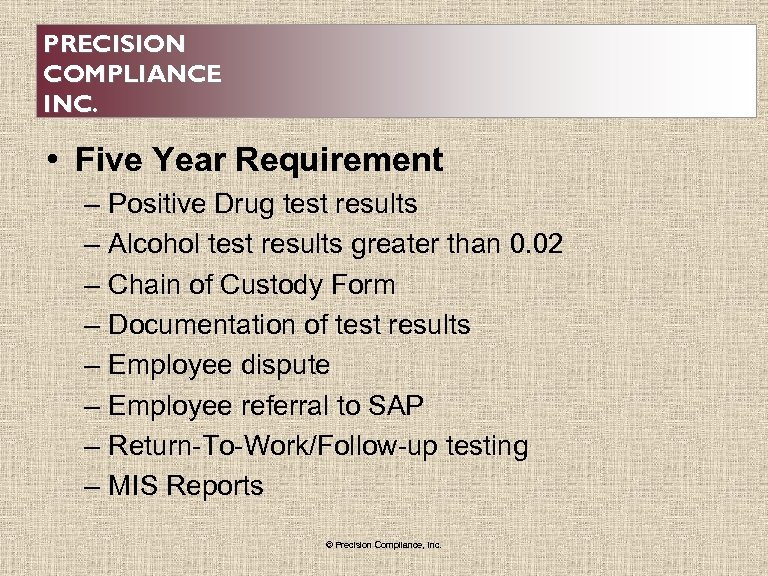 PRECISION COMPLIANCE INC. • Five Year Requirement – Positive Drug test results – Alcohol