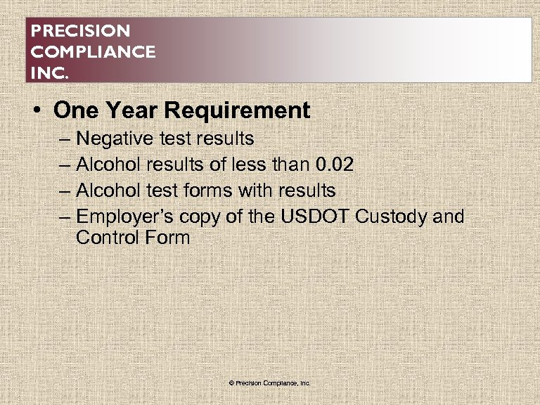 PRECISION COMPLIANCE INC. • One Year Requirement – Negative test results – Alcohol results