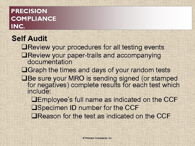 PRECISION COMPLIANCE INC. Self Audit q. Review your procedures for all testing events q.