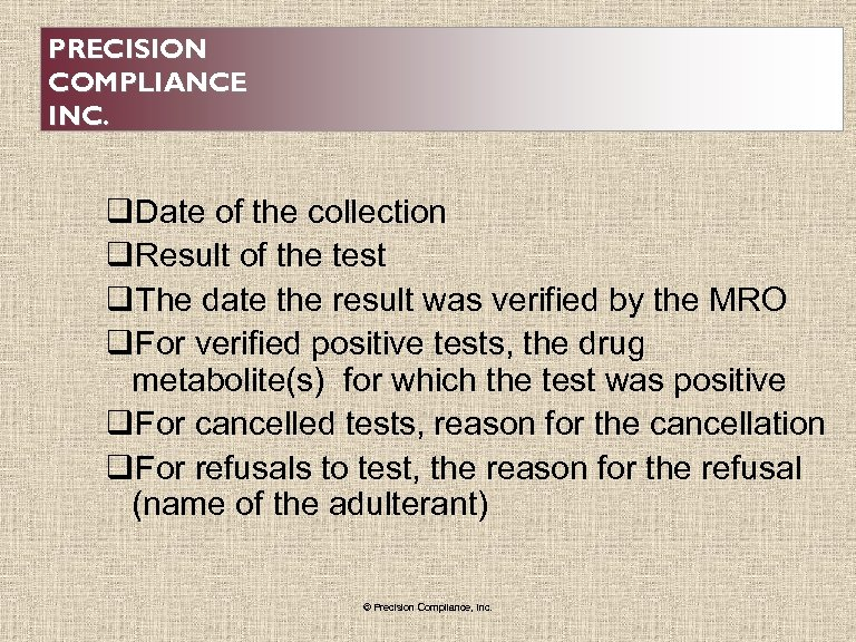 PRECISION COMPLIANCE INC. q. Date of the collection q. Result of the test q.