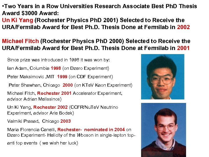 • Two Years in a Row Universities Research Associate Best Ph. D Thesis