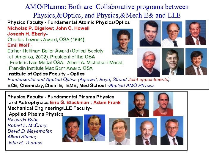 AMO/Plasma: Both are Collaborative programs between Physics, &Optics, and Physics, &Mech E& and LLE