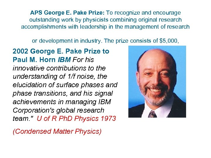 APS George E. Pake Prize: To recognize and encourage outstanding work by physicists combining