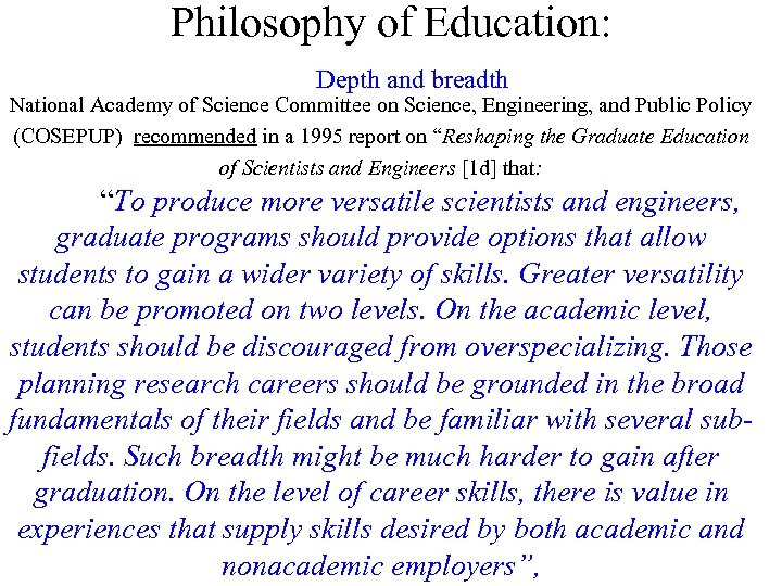 Philosophy of Education: Depth and breadth National Academy of Science Committee on Science, Engineering,