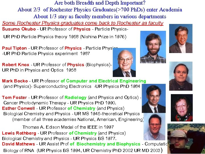 Are both Breadth and Depth Important? About 2/3 of Rochester Physics Graduates(>700 Ph. Ds)