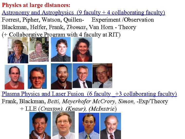 Physics at large distances: Astronomy and Astrophysics (9 faculty + 4 collaborating faculty) Forrest,