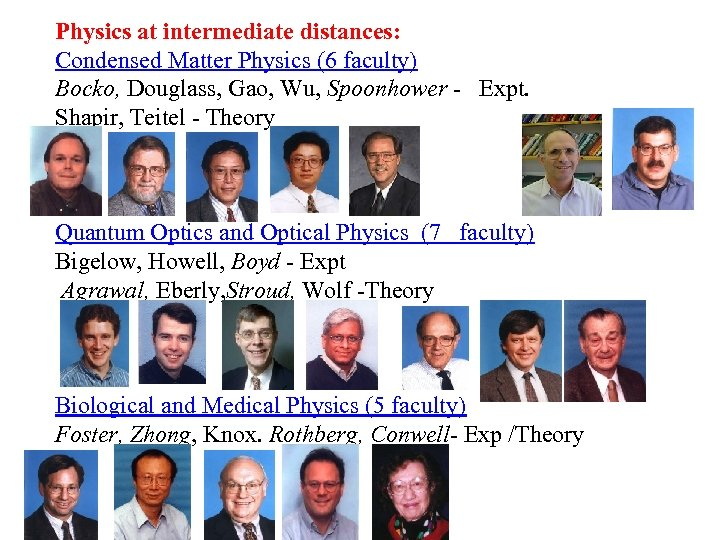 Physics at intermediate distances: Condensed Matter Physics (6 faculty) Bocko, Douglass, Gao, Wu, Spoonhower