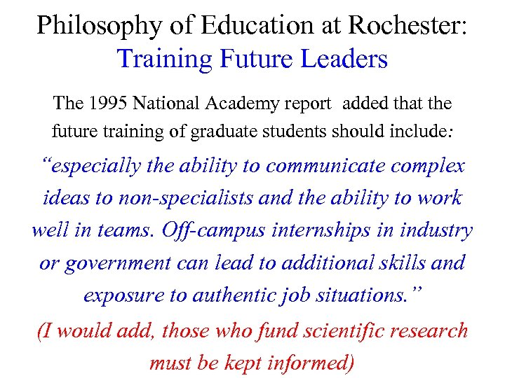 Philosophy of Education at Rochester: Training Future Leaders The 1995 National Academy report added