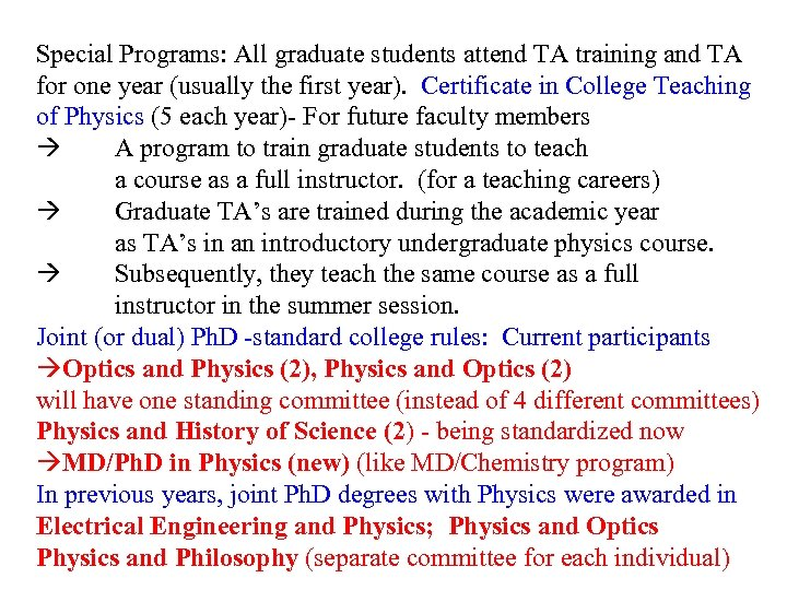 Special Programs: All graduate students attend TA training and TA for one year (usually