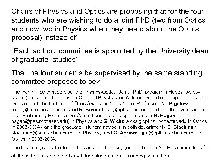 Chairs of Physics and Optics are proposing that for the four students who are