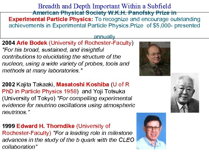 Breadth and Depth Important Within a Subfield American Physical Society W. K. H. Panofsky