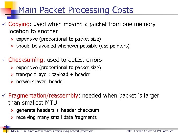 Main Packet Processing Costs ü Copying: used when moving a packet from one memory