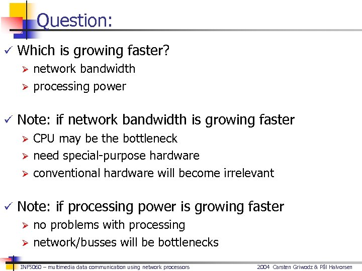 Question: ü Which is growing faster? Ø network bandwidth Ø processing power ü Note: