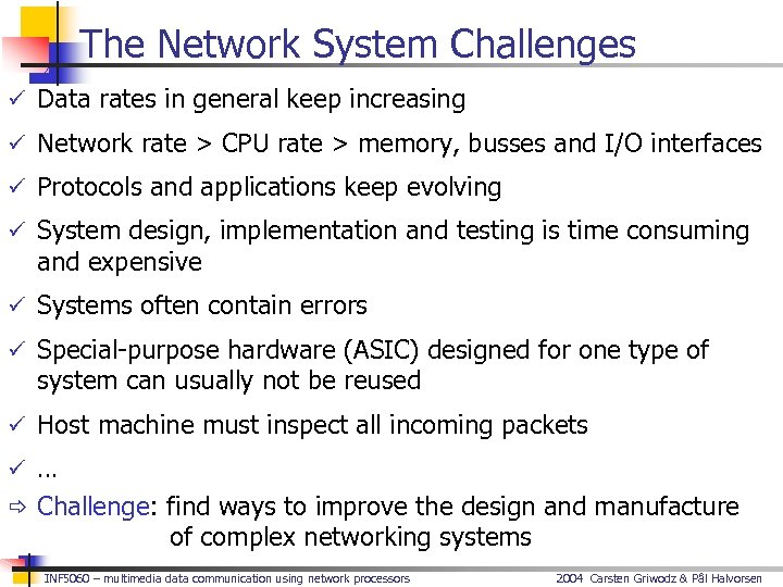 The Network System Challenges ü Data rates in general keep increasing ü Network rate