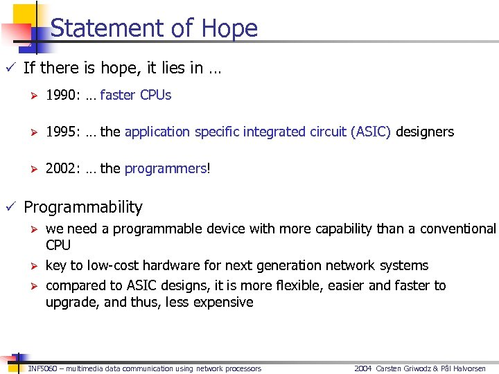 Statement of Hope ü If there is hope, it lies in … Ø 1990: