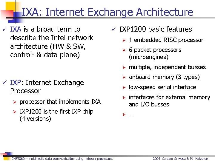 IXA: Internet Exchange Architecture ü IXA is a broad term to describe the Intel