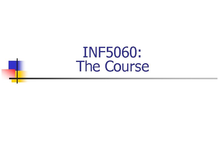 INF 5060: The Course