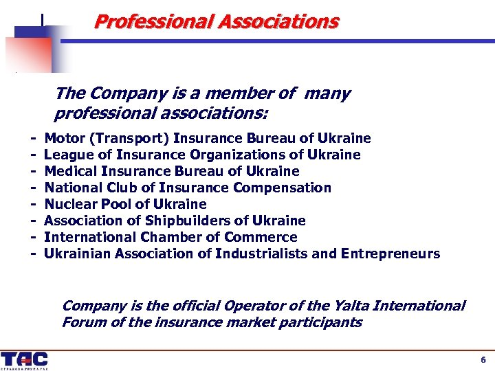 Professional Associations The Company is a member of many professional associations: - Motor (Transport)
