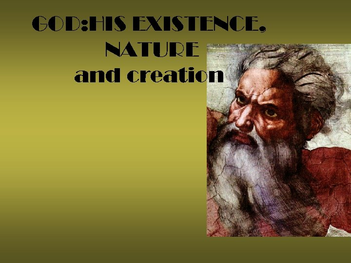 GOD: HIS EXISTENCE, NATURE and creation