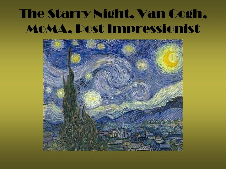 The Starry Night, Van Gogh, Mo. MA, Post Impressionist