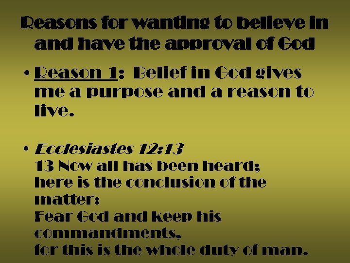 Reasons for wanting to believe in and have the approval of God • Reason