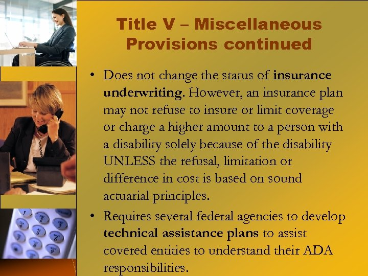 Title V – Miscellaneous Provisions continued • Does not change the status of insurance