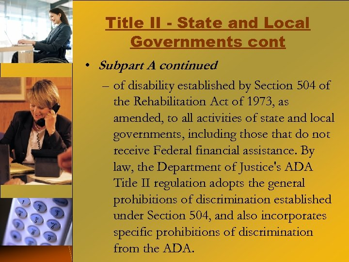 Title II - State and Local Governments cont • Subpart A continued – of