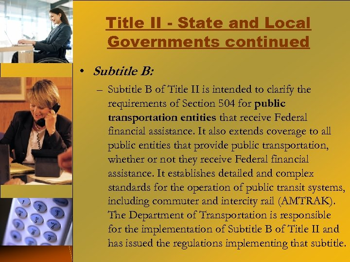 Title II - State and Local Governments continued • Subtitle B: – Subtitle B