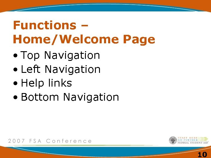 Functions – Home/Welcome Page • Top Navigation • Left Navigation • Help links •