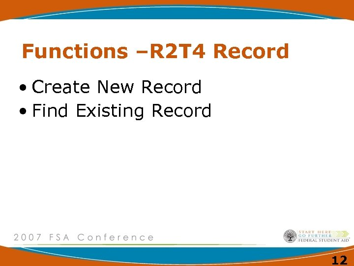 Functions –R 2 T 4 Record • Create New Record • Find Existing Record