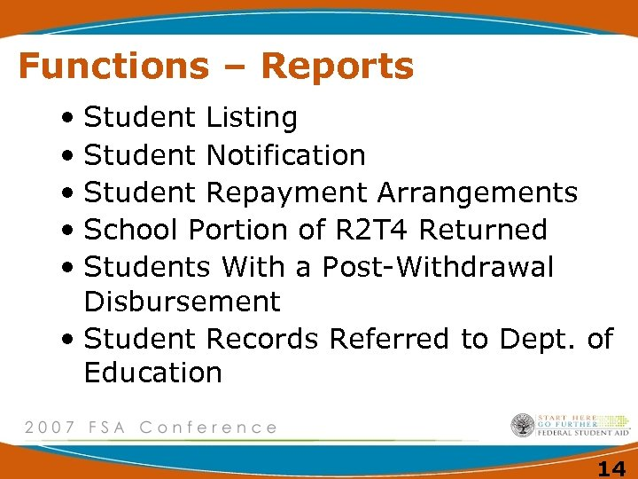 Functions – Reports • Student Listing • Student Notification • Student Repayment Arrangements •
